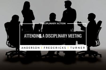 Disciplinary Action - Attending a Disciplinary Meeting