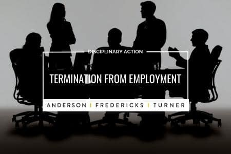 Disciplinary Action - Termination from Employment