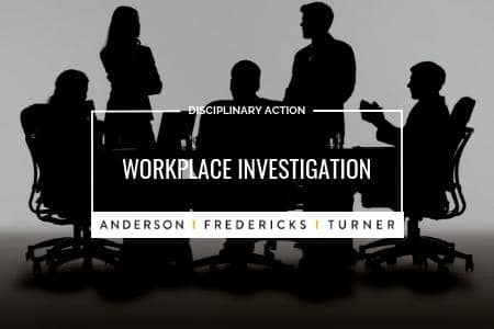 Disciplinary Action - Workplace Investigation