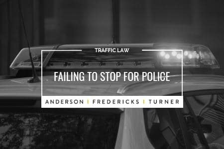 Traffic Law - Failing to Stop for Police