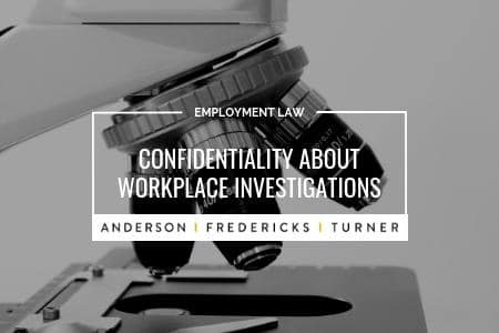 Workplace Investigations - Confidentiality