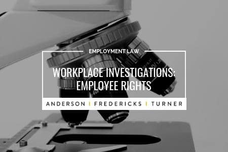 Workplace Investigations - Employee Rights