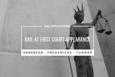 Bail Applications - Bail at First Court Appearance