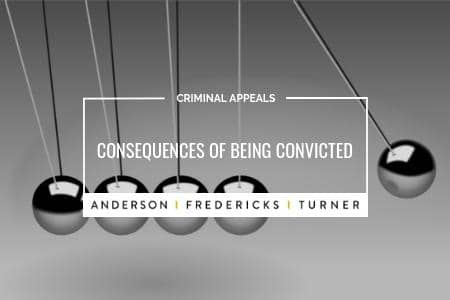 Criminal Appeals - Consequences of Being Convicted