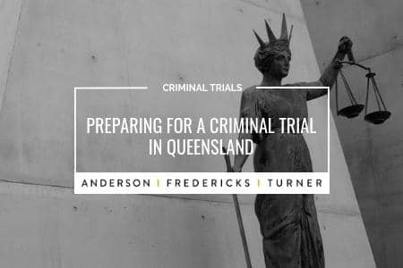 Preparing for a Criminal Trial in Queensland