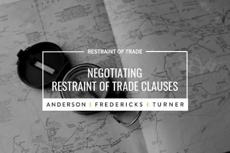 Negotiating Restraint of Trade Clauses