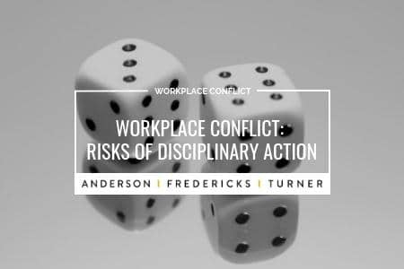 Workplace Conflict: Risks of Disciplinary Action
