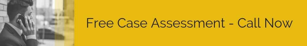 Free Case Assessment - Call Now