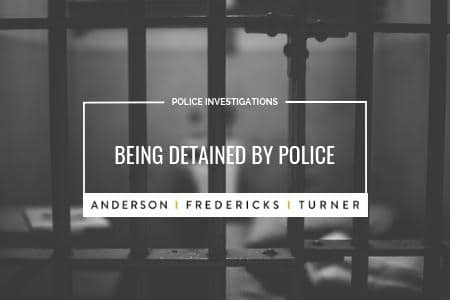 Police Investigations - Being Detained by Police