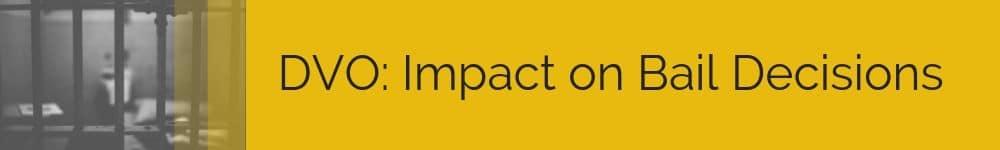 DVO: Impact on Bail Decisions